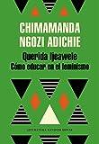 Querida Ijeawele. Cómo educar en el feminismo (Literatura Random House)